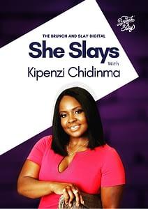 kIPENZI CHIDINMA - She Slays