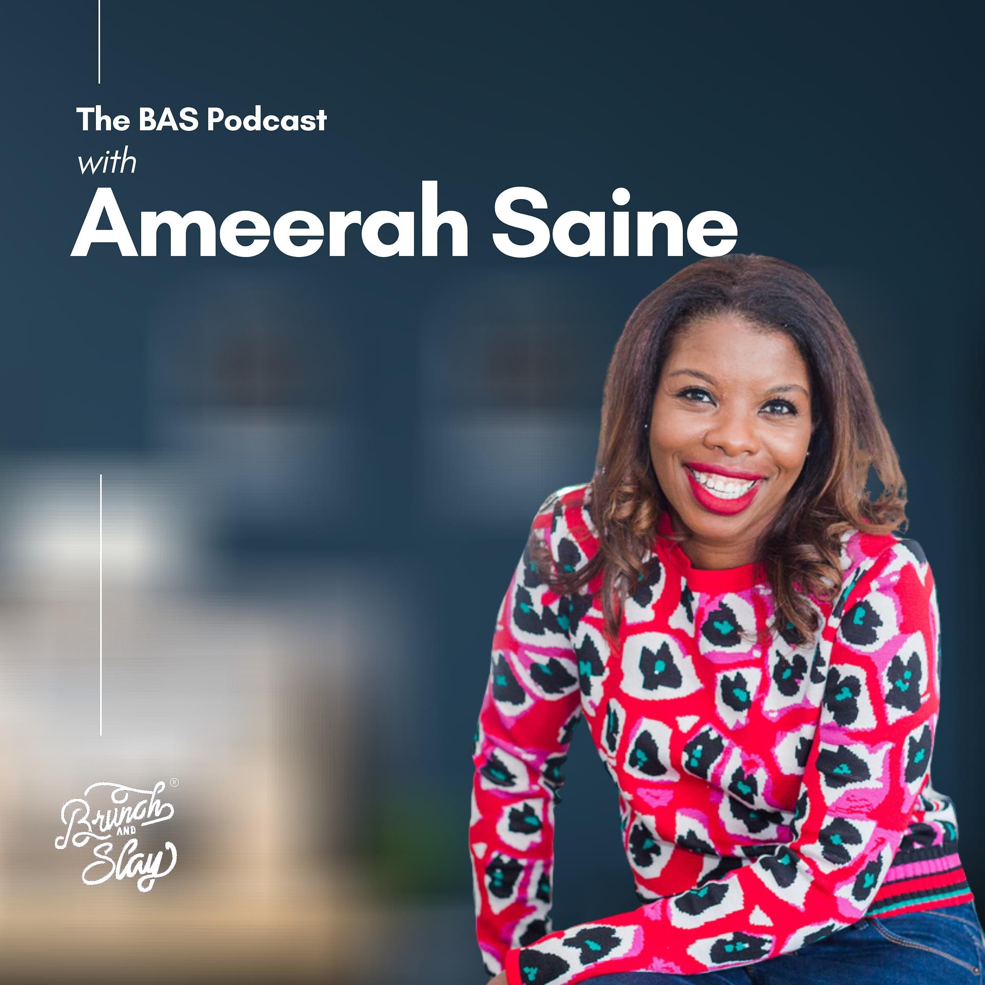 Ameerah Saine BAS Podcast